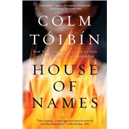 House of Names by Toibin, Colm, 9781501140228