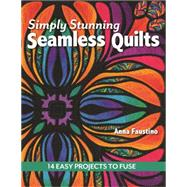 Simply Stunning Seamless Quilts by Faustino, Anna, 9781617450228