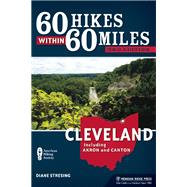 60 Hikes Within 60 Miles: Cleveland Including Akron and Canton by Stresing, Diane, 9781634040228