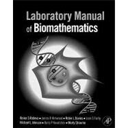 Laboratory Manual of Biomathematics by Robeva; Kirkwood, 9780123740229