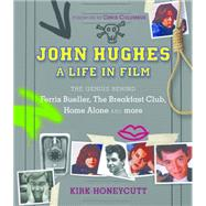 John Hughes: A Life in Film by Honeycutt, Kirk; Columbus, Chris, 9781631060229