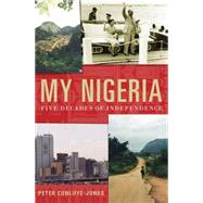 My Nigeria Five Decades of Independence by Cunliffe-Jones, Peter, 9780230620230