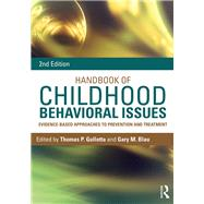 Handbook of Childhood Behavioral Issues: Evidence-Based Approaches to Prevention and Treatment by Gullotta; Thomas P., 9781138860230