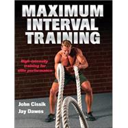 Maximum Interval Training by Cissik, John; Dawes, Jay, 9781492500230