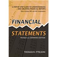 Financial Statements : A Step-by-Step Guide to Understanding and Creating Financial Reports by Ittelson, Thomas R., 9781601630230