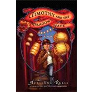 Timothy and the Dragon's Gate by Kress, Adrienne, 9781602860230