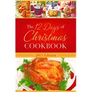 The 12 Days of Christmas Cookbook 2015 by Barbour Publishing, 9781634090230