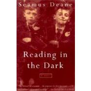 Reading in the Dark by DEANE, SEAMUS, 9780375700231