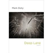 Deep Lane by Doty, Mark, 9780393070231
