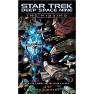 Star Trek: Deep Space Nine: The Missing by McCormack, Una, 9781476750231