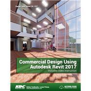 Commercial Design Using Autodesk Revit 2017 by Stine, Daniel John, 9781630570231