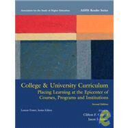 College & University Curriculum Placing Learning at the Epicenter of Courses, Programs and Institutions by Association for the Study of Higher Education, 9780536090232