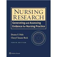Nursing Research Generating and Assessing Evidence for Nursing Practice by Polit, Denise F.; Beck, Cheryl Tatano, 9781496300232