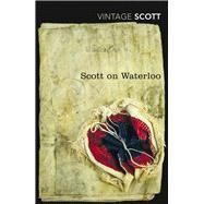 Scott on Waterloo by Scott, Walter, Sir; O'Keeffe, Paul, 9781784870232