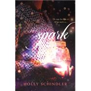 Spark by Schindler, Holly, 9780062220233