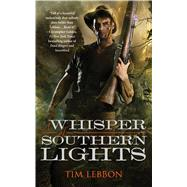 A Whisper of Southern Lights by Lebbon, Tim, 9780765390233