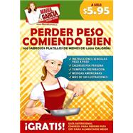 Perder peso comiendo bien/ Lose weight eating well by Garcia, Maria, 9781681650234