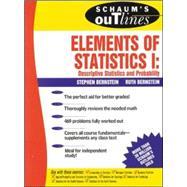 Schaum's Outline of Elements of Statistics I: Descriptive Statistics and Probability by Bernstein, Stephen; Bernstein, Ruth, 9780070050235