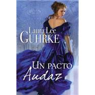 Un pacto audaz / How to Lose a Duke in Ten Days by Guhrke, Laura Lee, 9780718080235