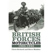 British Forces Motorcycles 1925-1945 by Orchard, Chris; Madden, Chris, 9780750970235