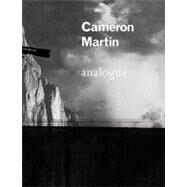 Cameron Martin: Analogue by Martin, Cameron, 9780971670235