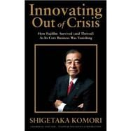 Innovating Out of Crisis by Komori, Shigetaka, 9781611720235