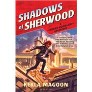 Shadows of Sherwood by Magoon, Kekla, 9781681190235