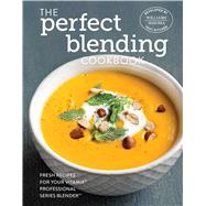 The Perfect Blending Cookbook by Williams-sonoma Test Kitchen, 9781681880235