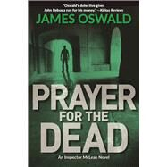 Prayer for the Dead An Inspector McLean Novel by Oswald, James, 9781683310235