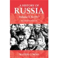 History of Russia Vol. 1 : To 1917 by Moss, Walter, 9781843310235