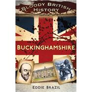 Buckinghamshire by Brazil, Eddie, 9780750960236