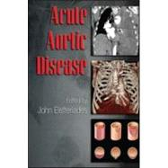Acute Aortic Disease by Elefteriades; John, 9780849370236