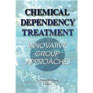 Chemical Dependency Treatment: Innovative Group Approaches by Mcvinney; L Donald, 9781138970236