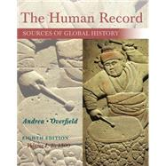 The Human Record Sources of Global History, Volume I: To 1500 by Andrea, Alfred J.; Overfield, James H., 9781285870236