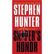 Sniper's Honor A Bob Lee Swagger Novel by Hunter, Stephen, 9781451640236