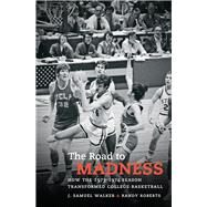 The Road to Madness by Walker, J. Samuel; Roberts, Randy, 9781469630236