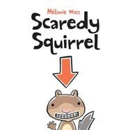 Scaredy Squirrel by Watt, Melanie, 9781554530236