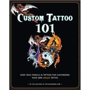 Custom Tattoo 101: Over 1000 Stencils and Ideas for Customizing Your Own Unique Tattoo by Tattoofinder.com, 9781631060236
