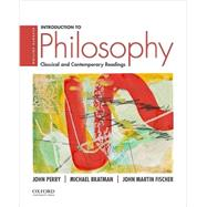 Introduction to Philosophy Classical and Contemporary Readings by Perry, John; Bratman, Michael; Fischer, John Martin, 9780190200237