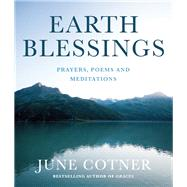 Earth Blessings Prayers, Poems and Meditations by Cotner, June, 9781632280237
