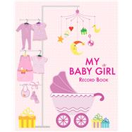 My Baby Girl Record Book by De Fabianis, Valeria Manferto, 9788854410237