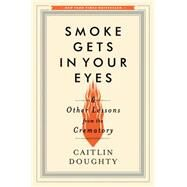 Smoke Gets in Your Eyes by Doughty, Caitlin, 9780393240238