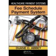 Healthcare Payment Systems: Fee Schedule Payment Systems