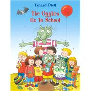 The Ogglies Go to School by Dietl, Erhard, 9781760360238