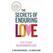 The Secrets of Enduring Love by Barker, Meg John; Gabb, Jacqui, 9781785040238