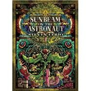 Sunbeam on the Astronaut by Cerio, Steven, 9781934460238