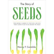 The Story of Seeds by Castaldo, Nancy F., 9780544320239