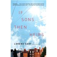 If Sons, Then Heirs : A Novel by Cary, Lorene, 9781451610239