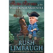 Rush Revere y los peregrinos valientes Aventuras a través del tiempo con estadounidenses excepcionales by Limbaugh, Rush, 9781501100239