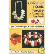 Collecting Plastic Jewelry : A Handbook and Price Guide by JanLindenberger, 9780764300240